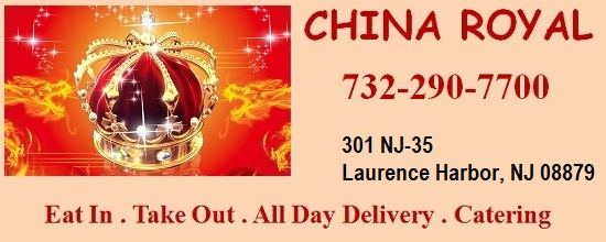 China Royal Chinese  Restaurant - 732-290-7700; Eat in . Take Out . Delivery . Catering:7 Laurence Parkway, Laurence Harbor, NJ 08879; Serving Laurence Horbor, South Amboy, Cliffwood Beach and surrounding areas